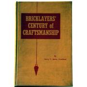 BRICKLAYERS' CENTURY OF CRAFTSMANSHIP.