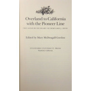 OVERLAND TO CALIFORNIA WITH THE PIONEER LINE. The gold rush diary of Bernard J. Reid.