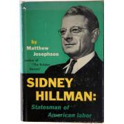 SIDNEY HILLMAN. STATESMAN OF AMERICAN LABOR.
