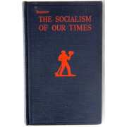 THE SOCIALISM OF OUR TIMES