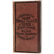 COMMERCIAL MAPS OF THE UNITED STATES AND INDEX TO FIRST HANDS IN BOOTS, SHOES, LEATHER AND KINDRED BRANCHES.