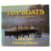 TOY BOATS, 1870-1966. A Pictorial History.
