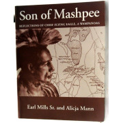 SON OF MASHPEE. Reflections of Chief Flying Eagle, A Wampanoag.