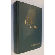 THE LATCH-STRING. MAINE WOODS AND WATERS. With illustrations.