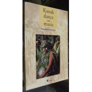 KANAK DANCE AND MUSIC. Ceremonial and intimate performance of the Melanesians of New Caledonia, historical and actual.