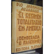 EL REGIMEN TOTALITARIO EN AMERICA. Tres ensayos politicos.
