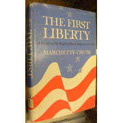 THE FIRST LIBERTY. A HISTORY OF THE RIGHT TO VOTE IN AMERICA, 1619-1850.