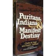 PURITANS, INDIANS & MANIFEST DESTINY.