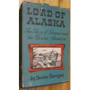 LORD OF ALASKA. THE STORY OF BARANOV AND THE RUSSIAN ADVENTURE.