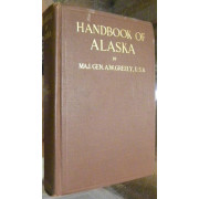 HANDBOOK OF ALASKA. ITS RESOURCES, PRODUCTS, AND ATTRACTIONS