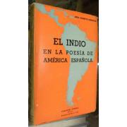 EL INDIO EN LA POESIA DE AMERICA ESPANOLA.