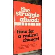 THE STRUGGLE AHEAD. TIME FOR A RADICAL CHANGE.  Main Political Resolution adopted at...