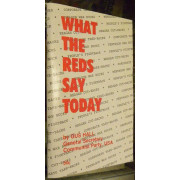 WHAT THE REDS SAY TODAY.