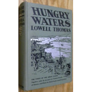 HUNGRY WATERS. THE STORY OF THE GREAT FLOOD. . Together with an account of Famous Floods of History and Plans for Flood Control and Prevention.