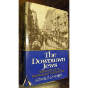 THE DOWNTOWN JEWS. Portraits of an immigrant generation.