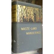 WASTE-LAND WANDERINGS.