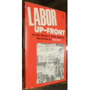 LABOR UP-FRONT. IN THE PEOPLE'S FIGHT AGAINST THE CRISIS.