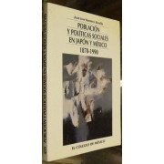 POBLACION Y POLITICA SOCIALES EN JAPON Y MEXICO, 1870-1990.