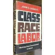 CLASS, RACE, AND LABOR. WORKING CLASS CONSCIOUSNES