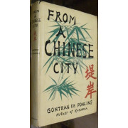 FROM A CHINESE CITY. Translated from the French by Bernard Frechtman.