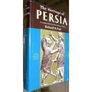 THE HERITAGE OF PERSIA. THE PRE-ISLAMIC HISTORY OF ONE OF THE WORLD'S GREAT CIVILIZATIONS.