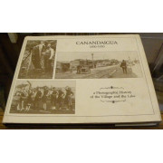 CANANDAIGUA 1850-1930. A Photographic History of the Village and the Lake