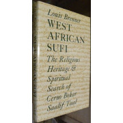 WEST AFRICAN SUFI. The Religious Heritage & Spiritual Search of Cerno Bokar Saalif Taal.