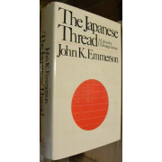 THE JAPANESE THREAD. A LIFE IN THE U.S. FOREIGN SERVICE.