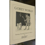 GOREY WORLD. Paintings, Drawings & Mysterious Objects By Edward Gorey. September 18, 1996 to January 12, 1997.