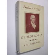 GEORGE LOGAN OF PHILADELPHIA