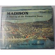 MADISON. A History of the Formative Years.