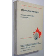CONSERVATION WITH EQUITY: STRATEGIES FOR SUSTAINABLE DEVELOPMENT. Proceedings of the Conference on Conservation and Development: Implementing the World Conservation Strategy. Ottawa: 31 May--5 June 1986.