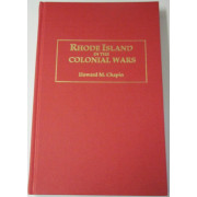 RHODE ISLAND IN THE COLONIAL WARS. A List of Rhode Island Soldiers & Sailors in the Old French & Indian War, 1755-1762. &