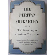 THE PURITAN OLIGARCHY. Founding of American Civilization.