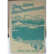 THEY WERE SAN FRANCISCANS.