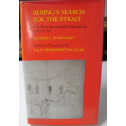 BERING'S SEARCH FOR THE STRAIT. The First Kamchatka Expedition, 1725-1730. Edited and Translated by E. A P. Crownhart-Vaughan