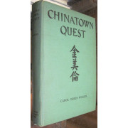 CHINATOWN QUEST. The LIFE adventures of Donaldina Cameron