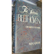 THE INTERIOR BEETHOVEN. A Biography of the Music.