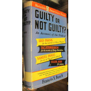 GUILTY OR NOT GUILTY?  Account of The Trials of The Leo Frank Case; The D. C. Stephenson Case; The Samuel Insull Case; The Alger Hiss Case.;
