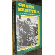 GREEN BERETS AT WAR. U. S. Army Special Forces in Southeast Asia 1956-1975.