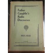 FATHER COUGHLIN'S RADIO DISCOURSES, 1931-32.