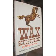 WAX SCULPTURING.