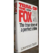 TRAIL OF THE FOX. THE TRUE STORY OF A PERFECT CRIME.