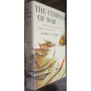THE COMING OF WAR. An account of the remarkable events leading to the War of 1812.