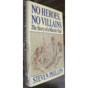 NO HEROES, NO VILLIAINS. THE STORY OF A MURDER TRIAL