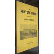 THE STORY OF NEW SAN DIEGO AND OF IT\'S FOUNDER ALONZO E. HORTON