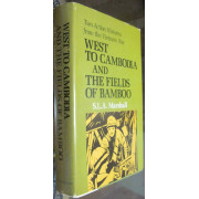WEST TO CAMBODIA and THE FIELDS OF BAMBOO. Two Action Histories from the Vietnam War