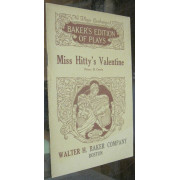MISS HITTY'S VALENTINE. A Play in Two Episodes.