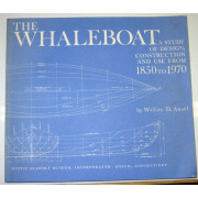 THE WHALEBOAT. A Study of Design, Construction and Use From 1850-1970