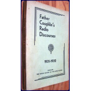 FATHER COUGHLIN'S RADIO DISCOURSES, 1931-1932.